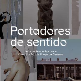 Portadores de sentido. Arte contemporáneo en la Colección Patricia Phelps de Cisneros.   Exposiciones   Museo Amparo, Puebla.
