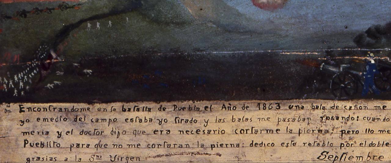 Retablo a la Virgen del Pueblito | Testimonios de fe: Colección de Exvotos del Museo Amparo | Museo Amparo, Puebla