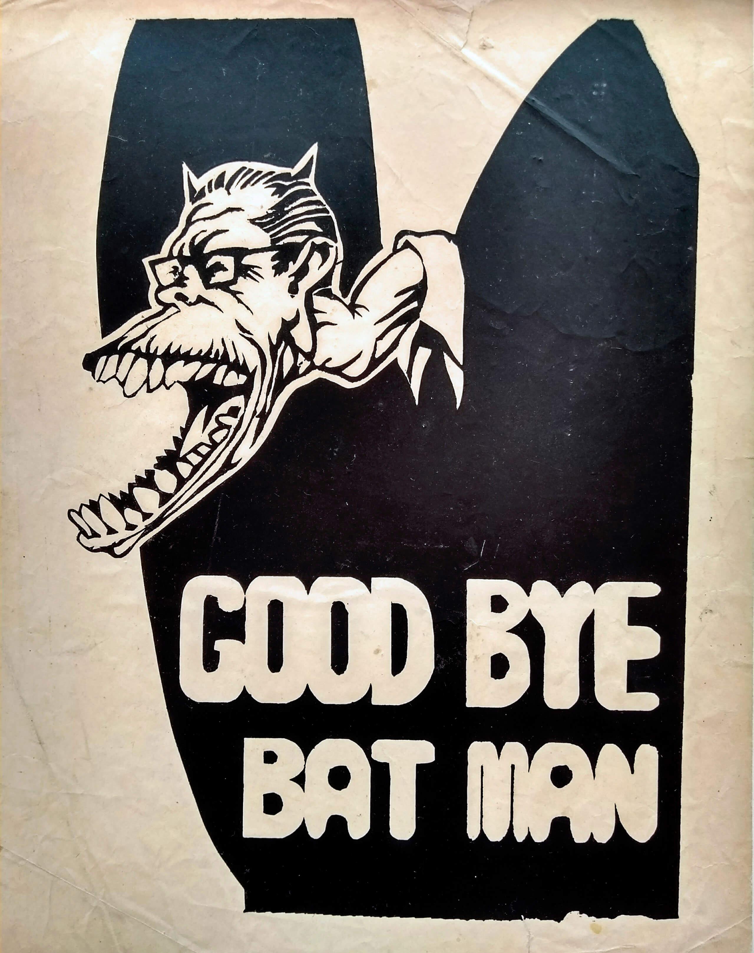 Good bye Bat Man   La demanda inasumible. Imaginación social y autogestión gráfica en México, 1968-2018   Museo Amparo, Puebla