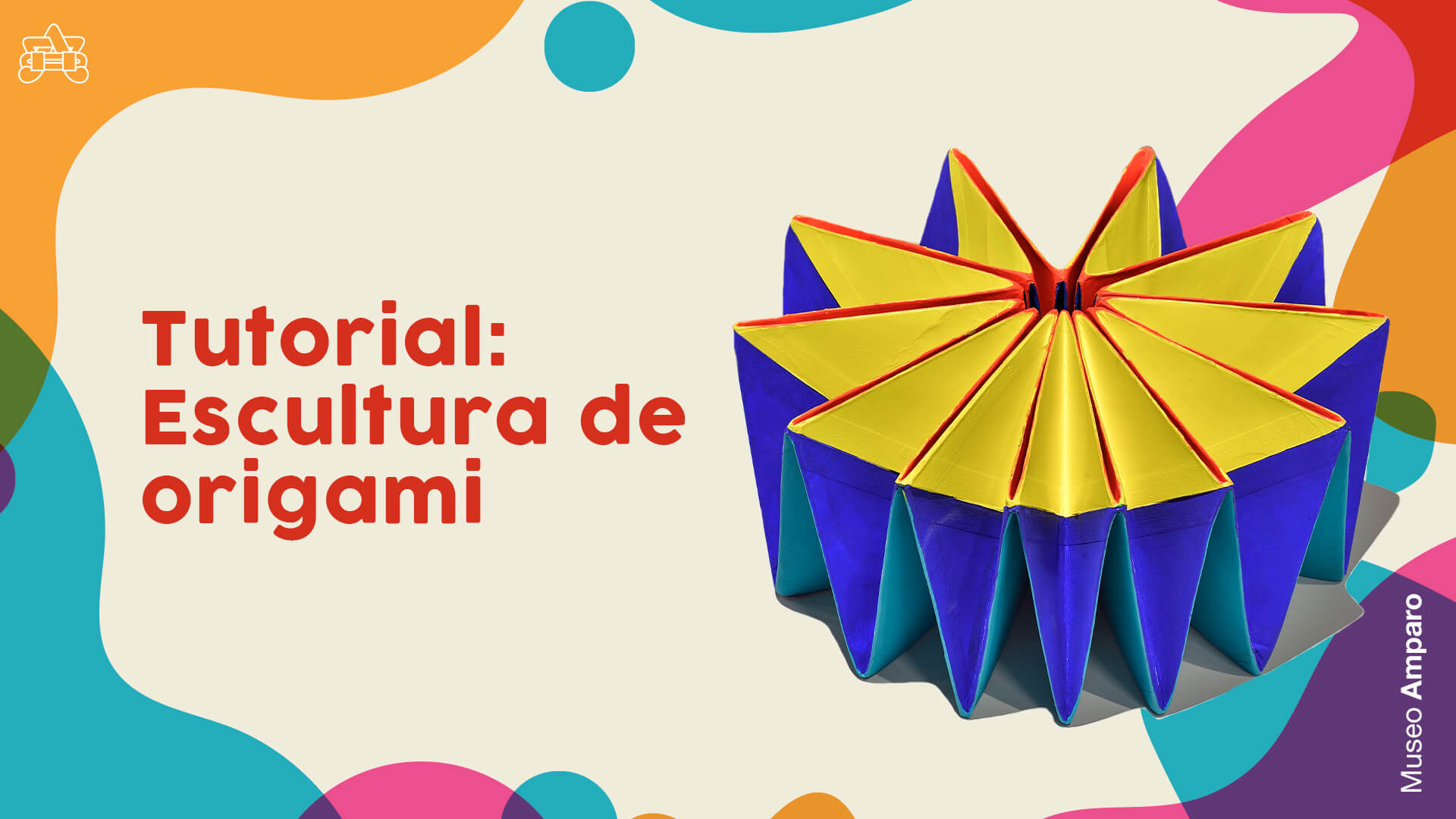 Tutorial | Escultura de origami | Museo Amparo, Puebla | Museo Amparo, Puebla.