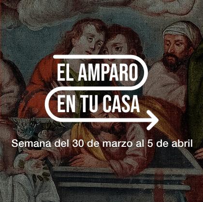 El Amparo en tu casa | Actividades | Museo Amparo, Puebla.