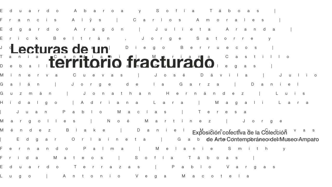 Lecturas de un territorio fracturado | Museo Amparo, Puebla.